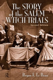 The Story of the Salem Witch Trials ebook by Bryan F. Le Beau