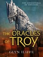 The Oracles of Troy ebook by Glyn Iliffe