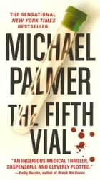 The Fifth Vial ebook by Michael Palmer