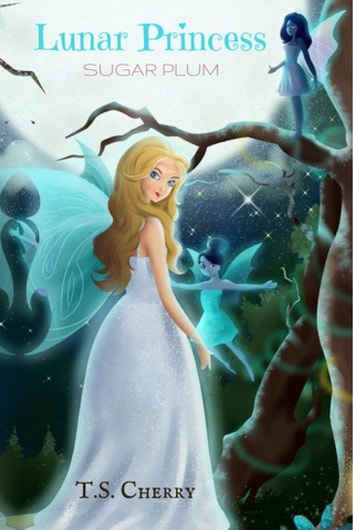 The Lunar Princess - Sugar Plum eBook by T S Cherry