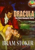 Dracula: Gothic Horror Novel, The Best Vampire Story - (With Audiobook Link) ebook by Bram Stoker