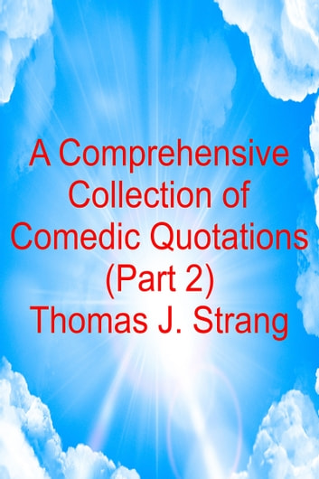 A Comprehensive Collection Of Comedic Quotations Part 2 Ebook By