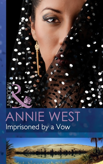 Imprisoned by a Vow (Mills & Boon Modern) ekitaplar by Annie West