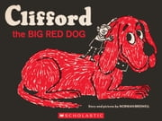 Clifford the Big Red Dog: Vintage Hardcover Edition ebook by Norman Bridwell,Norman Bridwell