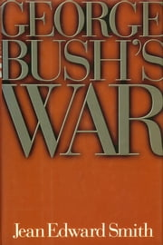 George Bush's War ebook by Jean Edward Smith