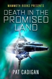 Mammoth Books presents Death in the Promised Land ebook by Pat Cadigan