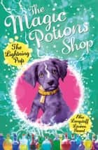 The Magic Potions Shop: The Lightning Pup ebook by Abie Longstaff, Lauren Beard
