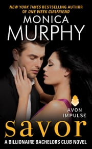Savor - A Billionaire Bachelors Club Novel ebook by Monica Murphy