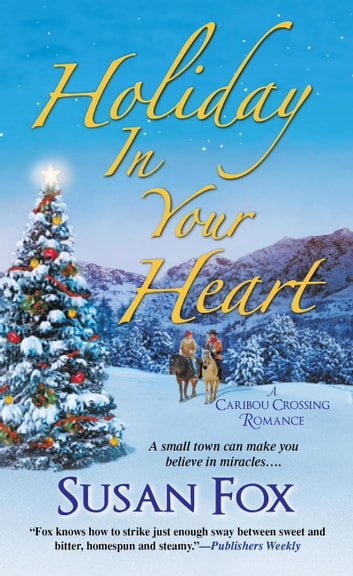 Holiday in Your Heart ebook by Susan Fox