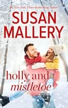 Holly and Mistletoe ebook by