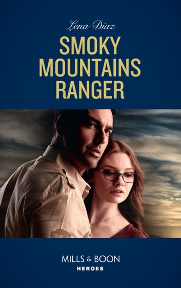 Smoky Mountains Ranger (Mills & Boon Heroes) (The Mighty McKenzies, Book 1) ebook by Lena Diaz