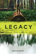 Legacy ebook by Jessica Blank