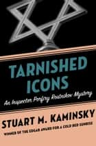 Tarnished Icons ebook by Stuart M. Kaminsky