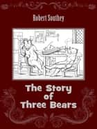 The Story of Three Bears ebook by Robert Southey