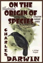 On the Origin Of Species - Illustrated ebook by Charles Darwin,Murat Ukray