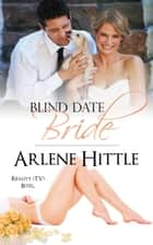 Blind Date Bride - Reality (TV) Bites, #1 ebook by Arlene Hittle