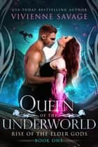 Queen of the Underworld ebook by Vivienne Savage