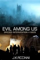 Evil Among Us ebook by JK Accinni