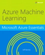 Microsoft Azure Essentials Azure Machine Learning ebook by Jeff Barnes