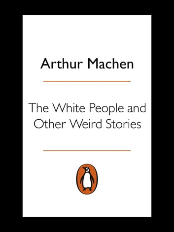 The White People and Other Weird Stories ebook by Arthur Machen