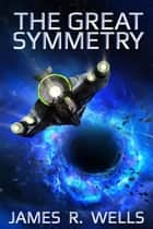 The Great Symmetry - The Great Symmetry, #1 ebook by