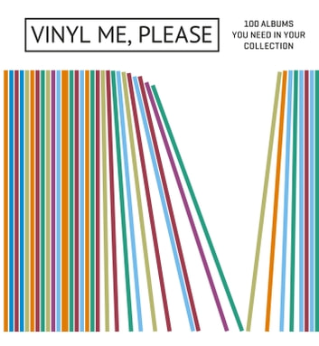 Vinyl Me, Please - 100 Albums You Need in Your Collection ebook by Vinyl Me,Please