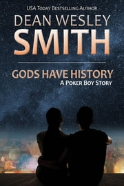 Gods Have History - A Poker Boy Story ebook by Dean Wesley Smith