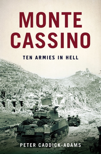 Monte Cassino - Ten Armies in Hell ebook by Peter Caddick-Adams