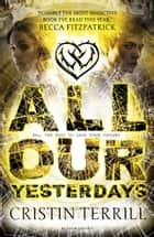 All Our Yesterdays ebook by