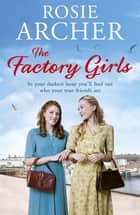 The Factory Girls - The Bomb Girls 3 ebook by Rosie Archer