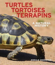 Turtles, Tortoises and Terrapins - A Natural History ebook by Ronald Orenstein