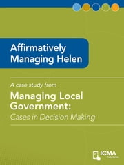 Affirmatively Managing Helen: Cases in Decision Making ebook by Mary   Timney,James  M.  Banovetz