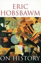 On History ebook by Eric Hobsbawm