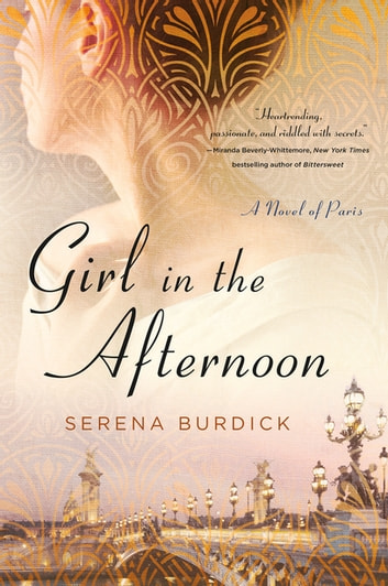Girl in the Afternoon - A Novel of Paris ebook by Serena Burdick