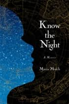 Know the Night ebook by Maria Mutch