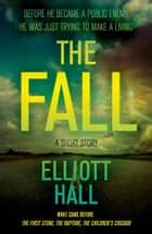 The Fall ebook by Elliott Hall