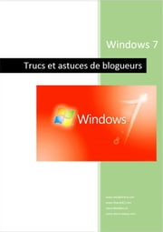 Windows 7 - Trucs de blogueurs ebook by Michel Martin