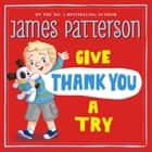 Give Thank You a Try ebook by James Patterson