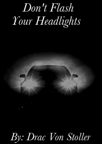 Don't Flash Your Headlights ebook by Drac Von Stoller
