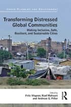 Transforming Distressed Global Communities ebook by Fritz Wagner,Riad Mahayni,Andreas Piller