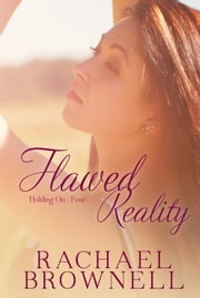 Flawed Reality - Holding On, #4 ebook by Rachael Brownell