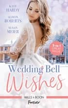 Wedding Bell Wishes/It Started at a Wedding.../The Wedding Planner and the CEO/Wedded for His Royal Duty ebook by Kate Hardy, Alison Roberts, Susan Meier