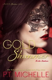Gold Shimmer: A Billionaire Fighter Story (Book 4) ebook by P.T. Michelle