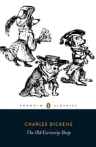 The Old Curiosity Shop ebook by Charles Dickens, Norman Page, Daniel Maclise,...