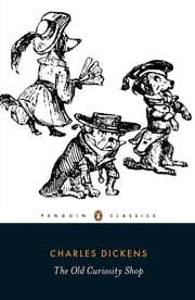 The Old Curiosity Shop ebook by Charles Dickens,Norman Page,Daniel Maclise,George Cattermole,Hablot K. Browne,Samuel Williams,Norman Page,Norman Page