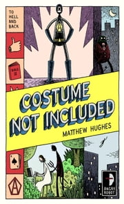 Costume Not Included - To Hell and Back, Book 2 ebook by Matthew Hughes
