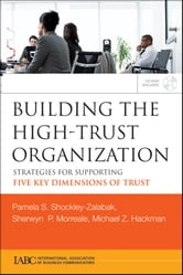 Building the High-Trust Organization - Strategies for Supporting Five Key Dimensions of Trust ebook by Pamela S Shockley-Zalabak,Sherwyn Morreale,Michael Hackman