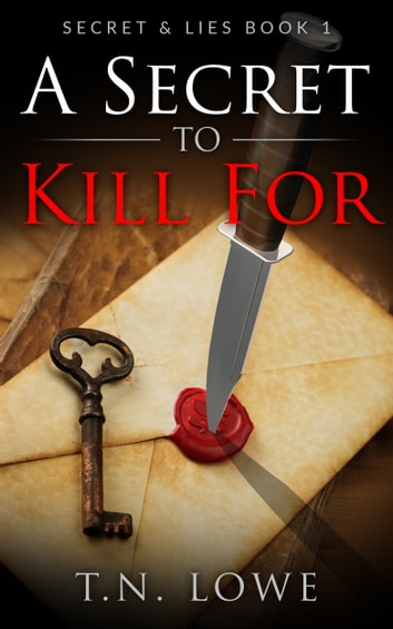 A Secret To Kill For Secret and Lies Book One ebook by Tonya Lowe