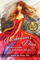 Parkinson's Diva ebook by Maria De Leon MD