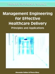 Management Engineering for Effective Healthcare Delivery - Principles and Applications ebook by
